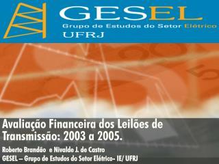 Avaliação Financeira dos Leilões de Transmissão: 2003 a 2005.