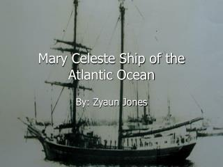 Mary Celeste Ship of the Atlantic Ocean