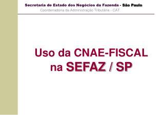 Uso da CNAE-FISCAL na  SEFAZ / SP