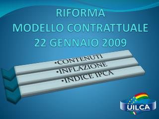 RIFORMA  MODELLO CONTRATTUALE 22 GENNAIO 2009