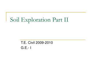 Soil Exploration Part II
