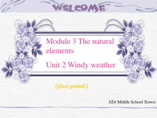 Module 3 The natural  elements Unit 2 Windy weather