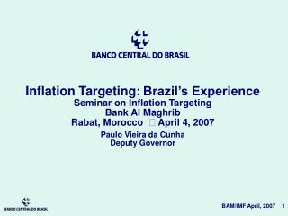 Inflation Targeting: Brazil's Experience Seminar on Inflation Targeting Bank Al Maghrib