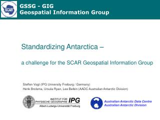 Standardizing Antarctica     a challenge for the SCAR Geospatial Information Group