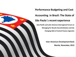 Performance Budgeting and Cost Accounting  in Brazil: The State of São Paulo´s recent experience
