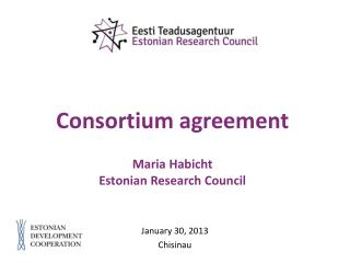 Consortium agreement Maria Habicht Estonian Research Council