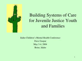 Building Systems of Care  for Juvenile Justice Youth and Families
