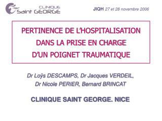 PERTINENCE DE L'HOSPITALISATION DANS LA PRISE EN CHARGE  D'UN POIGNET TRAUMATIQUE