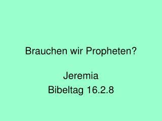 Brauchen wir Propheten?