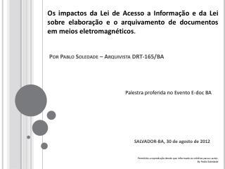 Por Pablo  Soledade  – Arquivista DRT-165/BA