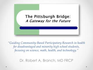 Dr. Robert A. Branch, MD FRCP