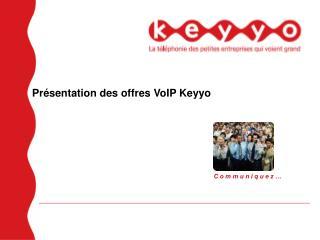 Présentation des offres VoIP Keyyo