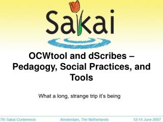 OCWtool and dScribes – Pedagogy, Social Practices, and Tools