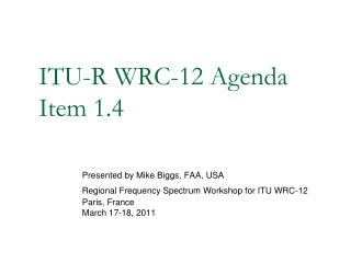 ITU-R WRC-12 Agenda Item 1.4