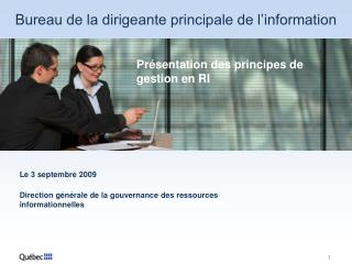 Le 3 septembre 2009 Direction générale de la gouvernance des ressources informationnelles