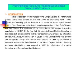 PREPAREDNESS FOR SOUTH - WEST MONSOON UNDER DHALAI DISTRICT IN 20010-11