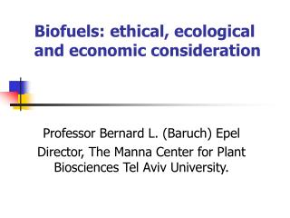 Biofuels: ethical, ecological and economic consideration