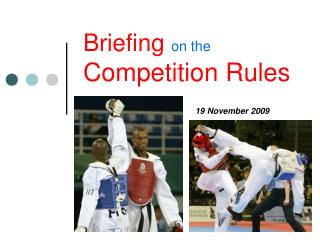 Briefing on the Competition Rules