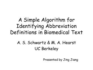 A Simple Algorithm for Identifying Abbreviation Definitions in Biomedical Text