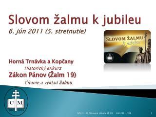 Slovom žalmu k jubileu 6. jún 2011 (5. stretnutie)