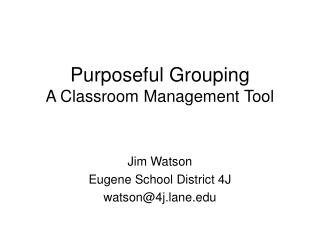 Purposeful Grouping A Classroom Management Tool