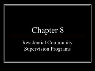 Residential Community Supervision Programs