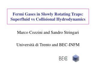 Fermi Gases in Slowly Rotating Traps: Superfluid vs Collisional Hydrodynamics