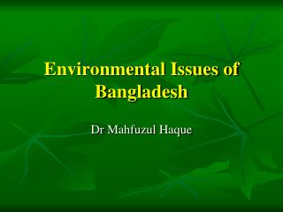 Environmental Issues of Bangladesh