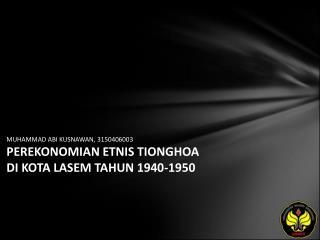 MUHAMMAD ABI KUSNAWAN, 3150406003 PEREKONOMIAN ETNIS TIONGHOA DI KOTA LASEM TAHUN 1940-1950