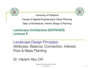 Landscape Architecture (EAPS4303) Lecturer 6 Landscape Design Principles: