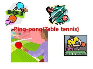Ping-pong(Table tennis)