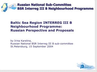 Baltic Sea Region INTERREG III B Neighbourhood Programme: Russian Perspective and Proposals
