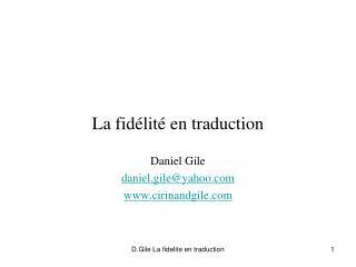 La fidélité en traduction Daniel Gile daniel.gile@yahoo cirinandgile