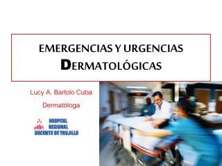 EMERGENCIAS Y URGENCIAS D ERMATOLÓGICAS