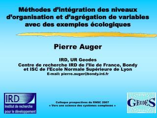 Pierre Auger IRD, UR Geodes