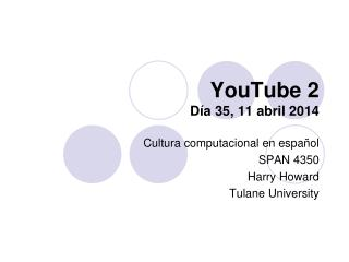 YouTube 2 Día 35, 11 abril 2014