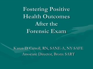 Fostering Positive  Health Outcomes  After the  Forensic Exam