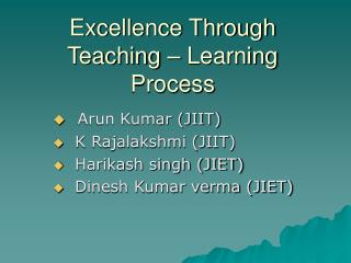 Excellence Through Teaching – Learning Process