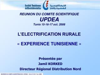 Présentée par Jamil KORKED Directeur Régional Distribution Nord