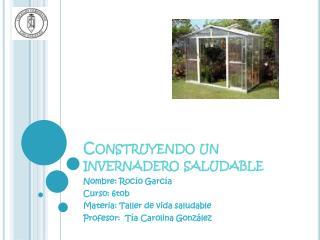 Construyendo un invernadero saludable