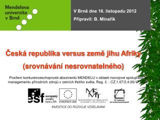 V Brně dne 16. listopadu 2012 Připravil: B. Minařík