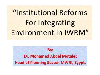 Institutional Reforms For Integrating Environment in IWRM