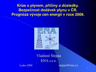 Vladimír Štěpán  ENA s.r.o. Leden 2009  stepan@ena.cz