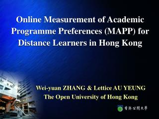 Online Measurement of Academic Programme Preferences (MAPP) for Distance Learners in Hong Kong