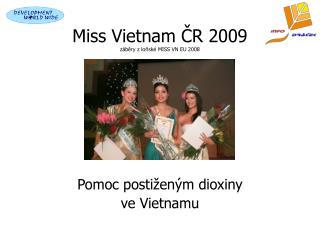 Miss Vietnam ČR 2009 záběry z loňské MISS VN EU 2008