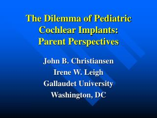 The Dilemma of Pediatric Cochlear Implants: Parent Perspectives