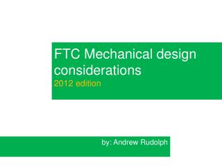 FTC Mechanical design considerations  2012 edition