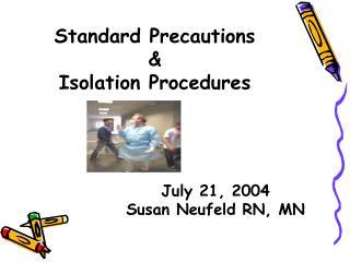 Standard Precautions & Isolation Procedures
