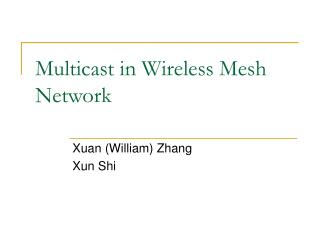 Multicast in Wireless Mesh Network