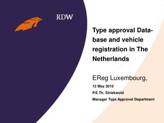 Type approval Data- base and vehicle registration in The Netherlands EReg Luxembourg,